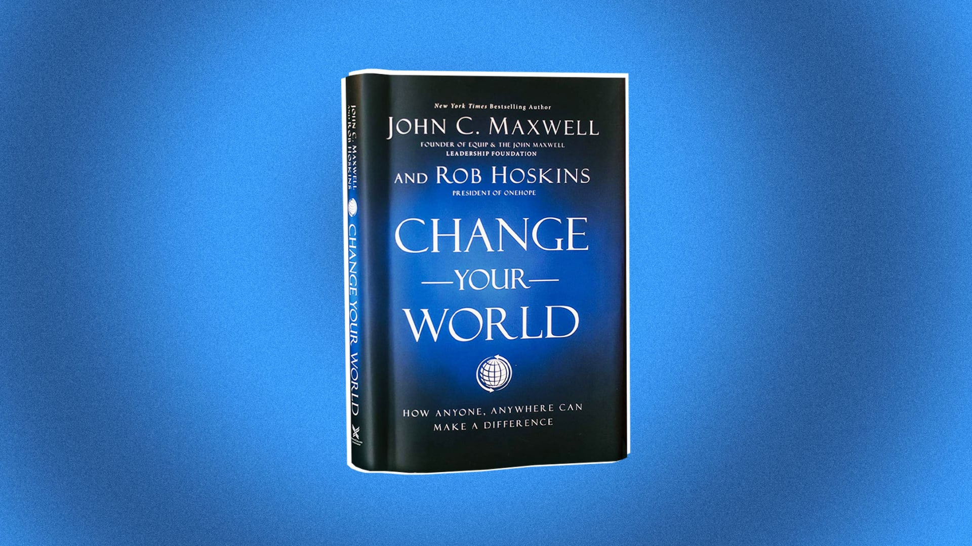 John C. Maxwell Says You Can Increase Your Level of Success by Making 3 Simple Choices
